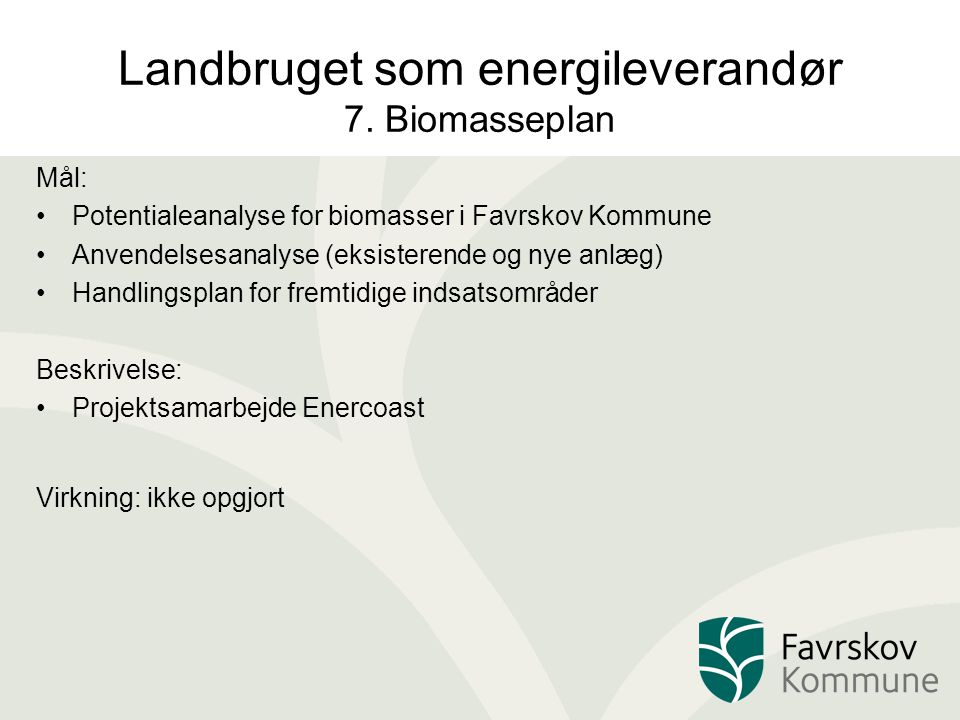 Landbruget som energileverandør 7. Biomasseplan