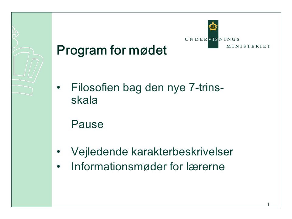 Program for mødet Filosofien bag den nye 7-trins-skala Pause