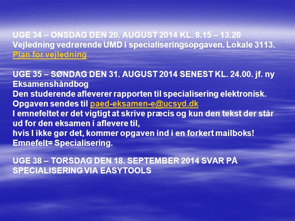 UGE 34 – ONSDAG DEN 20. AUGUST 2014 KL. 8. 15 – 13