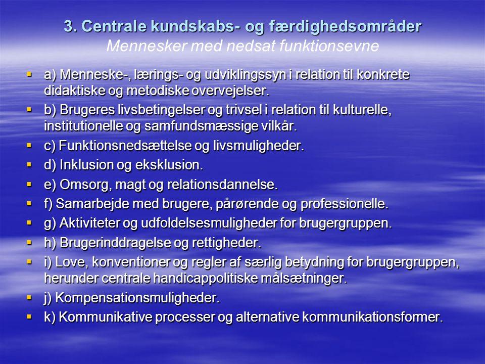 3. Centrale kundskabs- og færdighedsområder Mennesker med nedsat funktionsevne