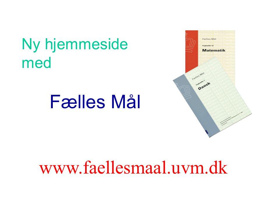 Ny hjemmeside med Fælles Mål www.faellesmaal.uvm.dk