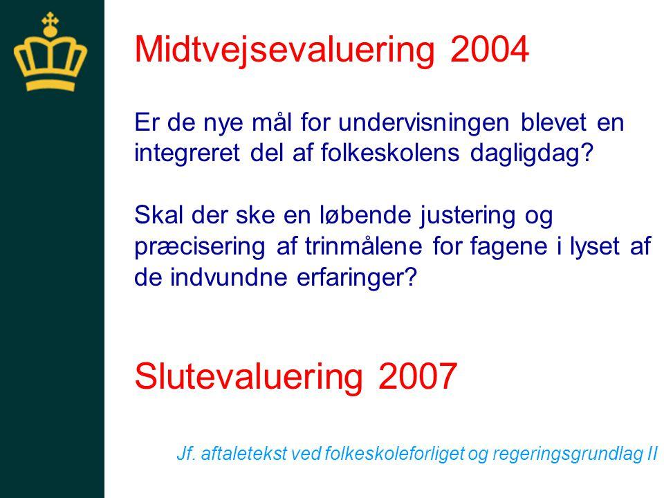 Midtvejsevaluering 2004 Slutevaluering 2007
