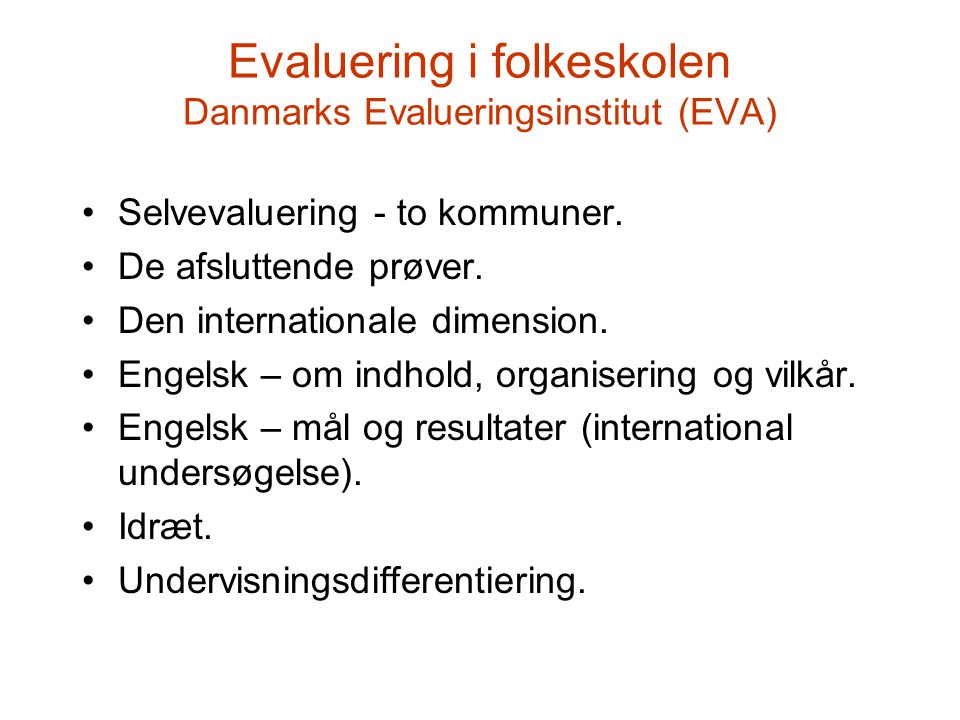 Evaluering i folkeskolen Danmarks Evalueringsinstitut (EVA)