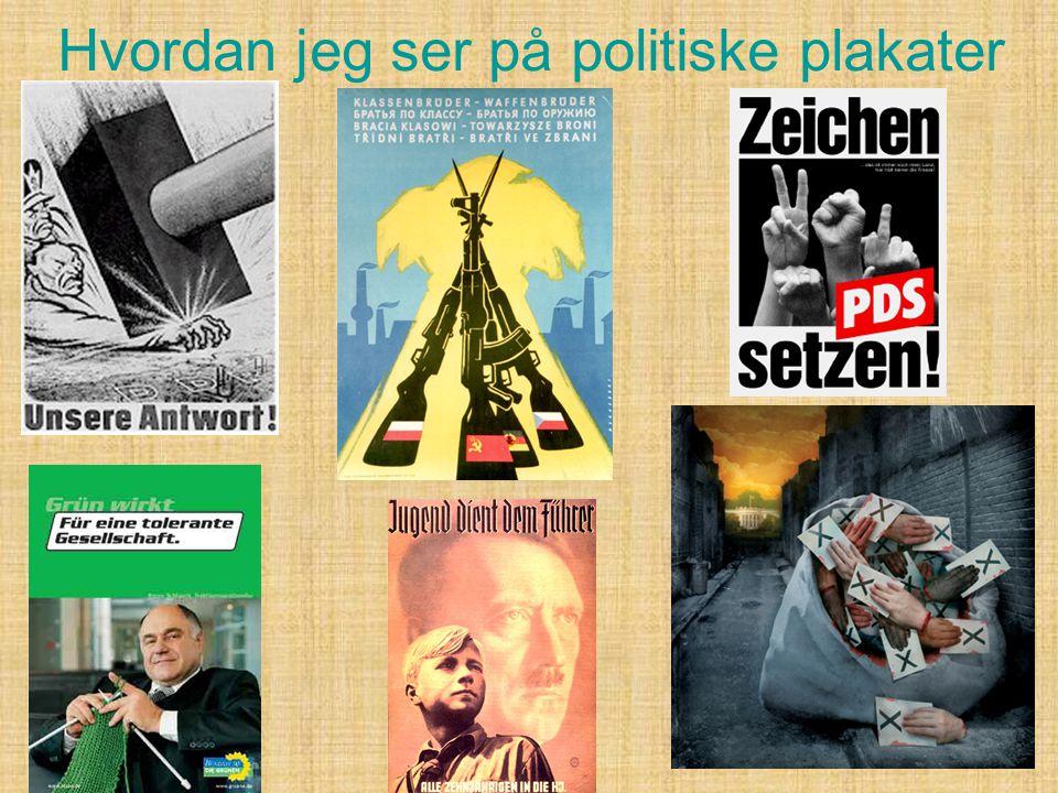 Hvordan jeg ser på politiske plakater