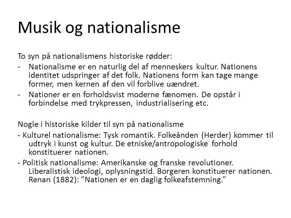 Musik og nationalisme To syn på nationalismens historiske rødder: