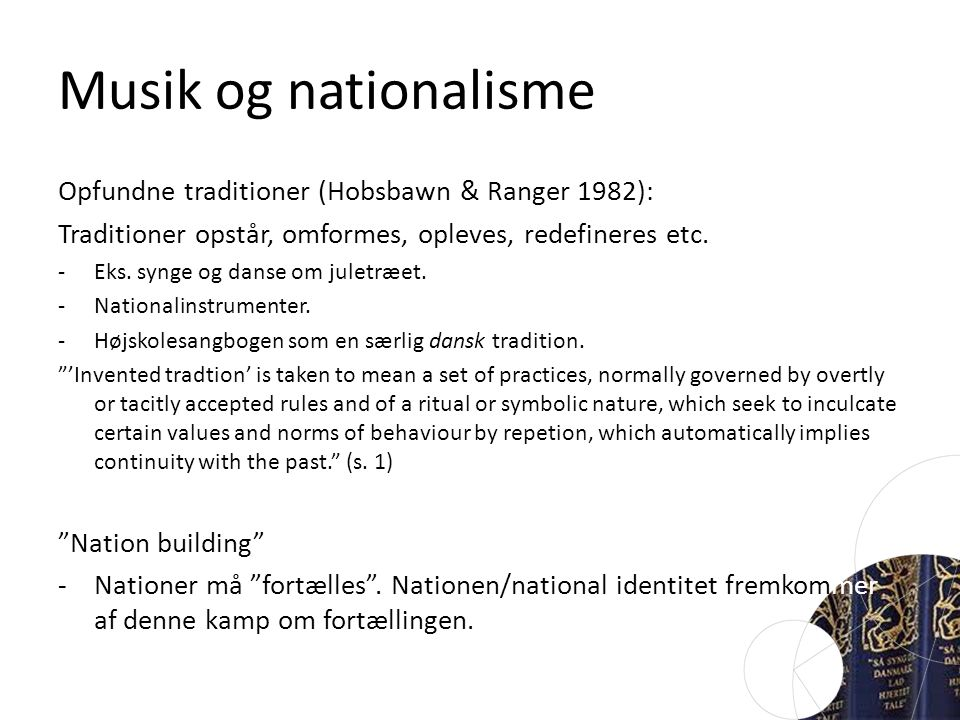 Musik og nationalisme Opfundne traditioner (Hobsbawn & Ranger 1982):