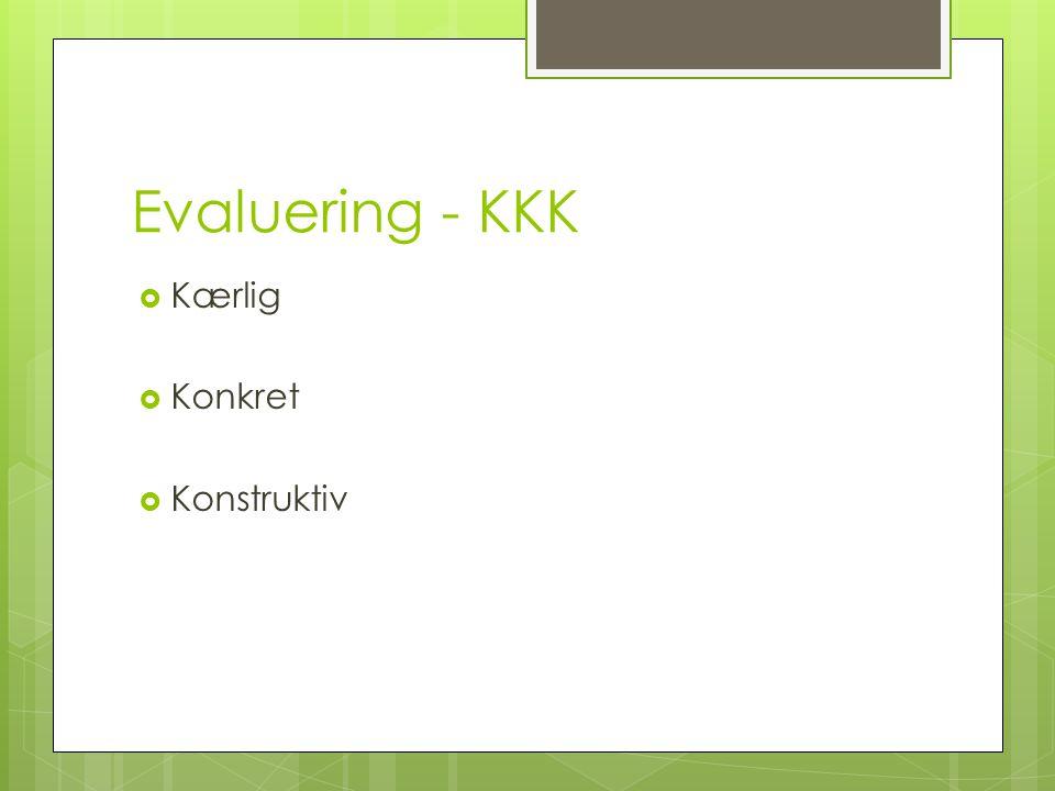Evaluering - KKK Kærlig Konkret Konstruktiv