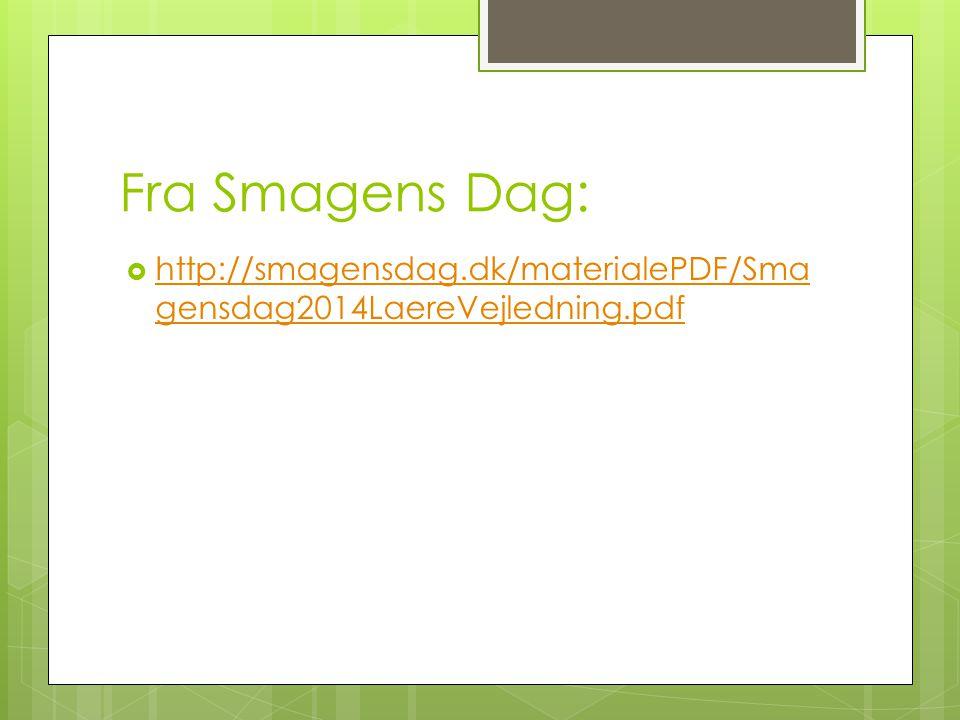 Fra Smagens Dag: http://smagensdag.dk/materialePDF/Smagensdag2014LaereVejledning.pdf