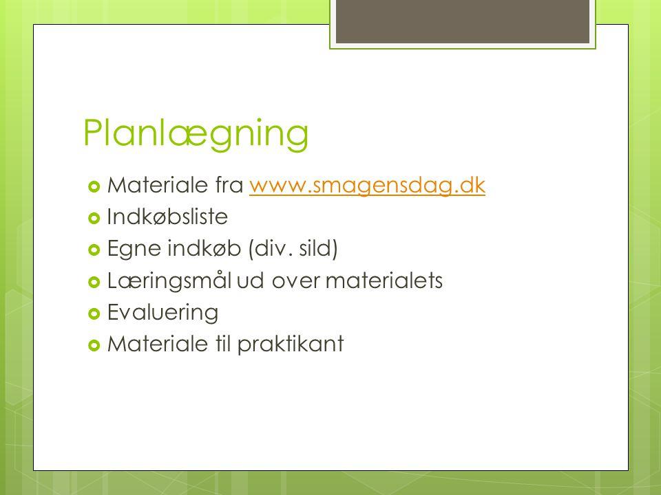 Planlægning Materiale fra www.smagensdag.dk Indkøbsliste