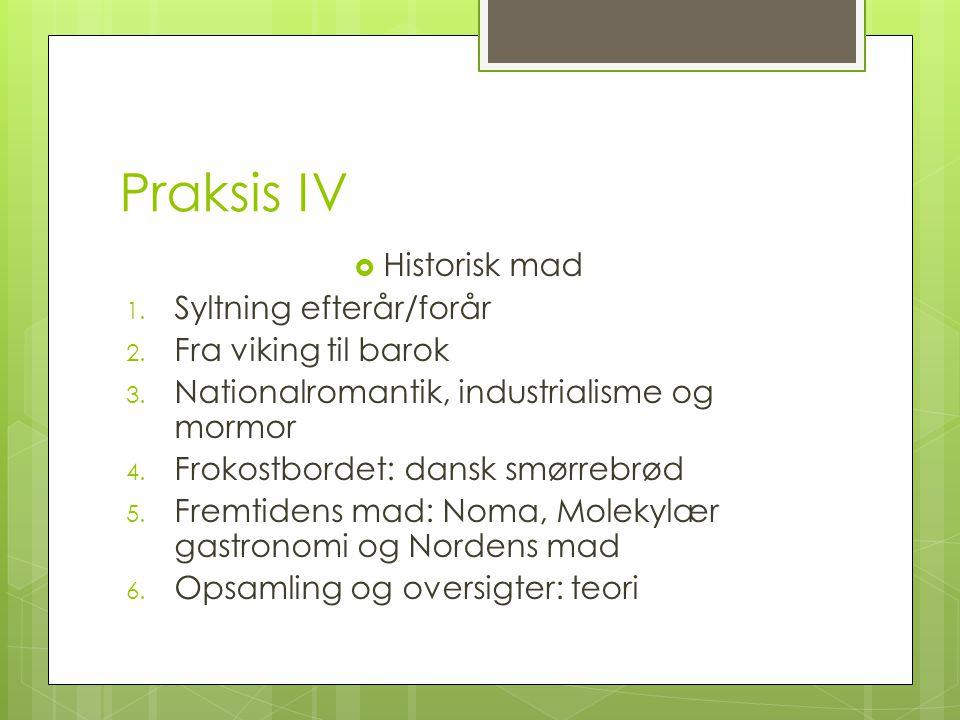 Praksis IV Historisk mad Syltning efterår/forår Fra viking til barok