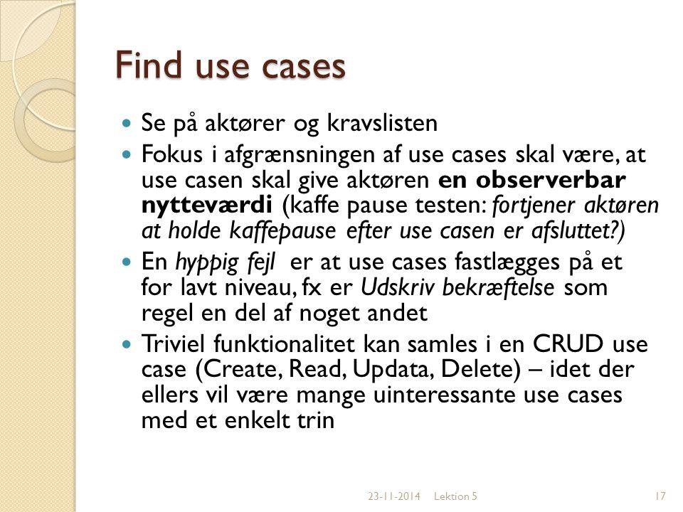 Find use cases Se på aktører og kravslisten