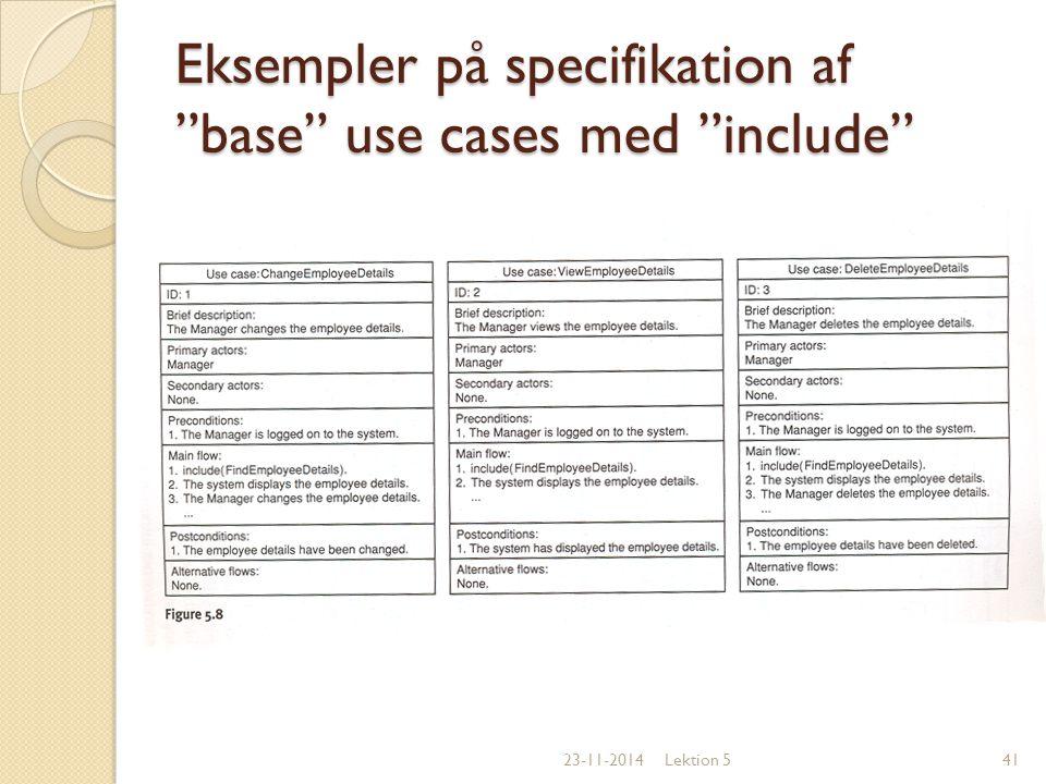 Eksempler på specifikation af base use cases med include
