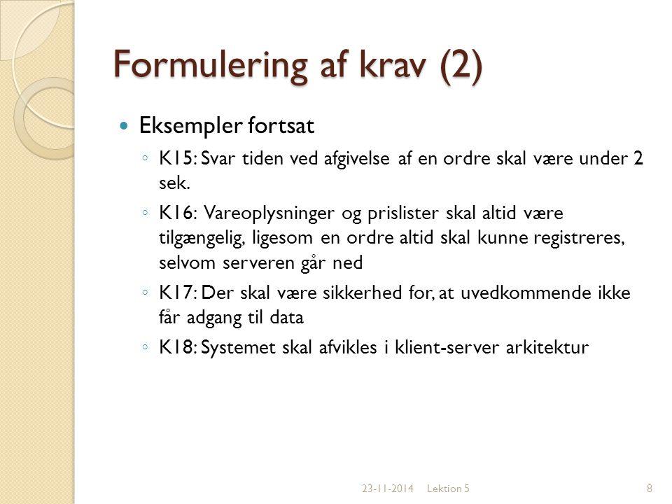 Formulering af krav (2) Eksempler fortsat