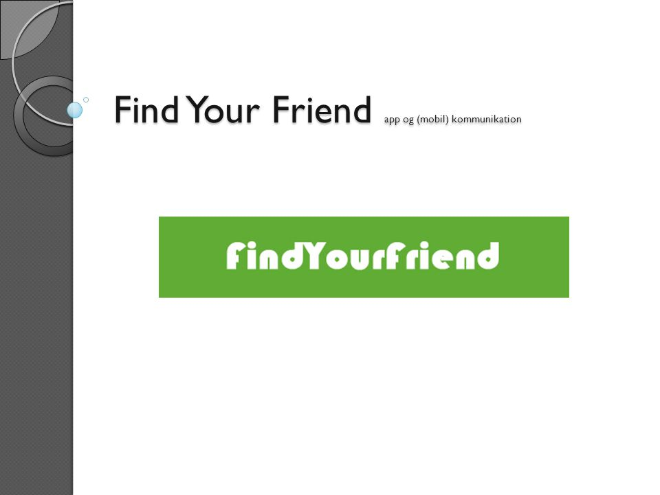 Find Your Friend app og (mobil) kommunikation