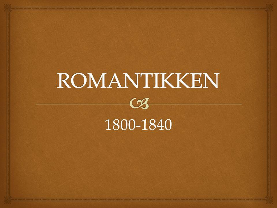 ROMANTIKKEN 1800-1840 Eksistentialismen