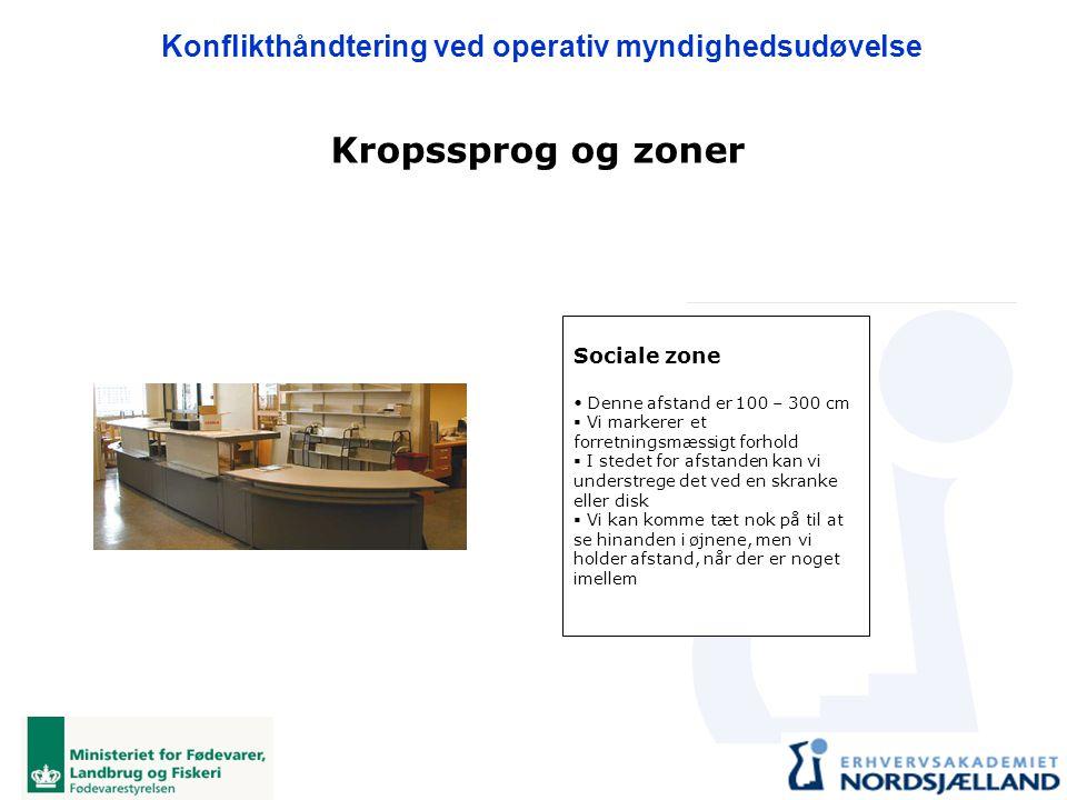 Kropssprog og zoner Sociale zone Denne afstand er 100 – 300 cm