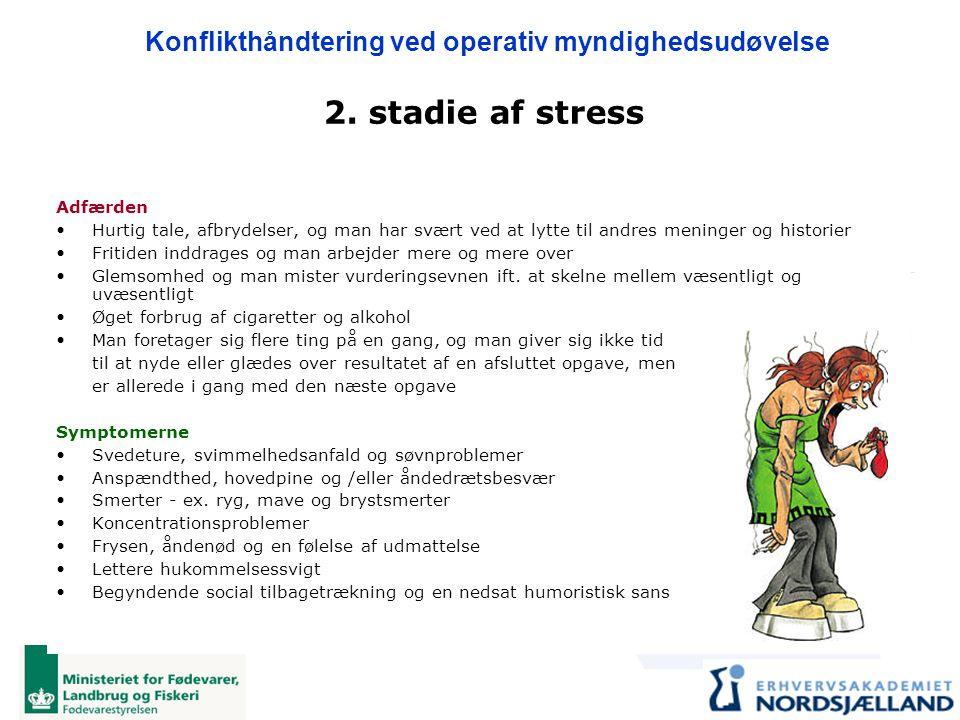 2. stadie af stress Adfærden