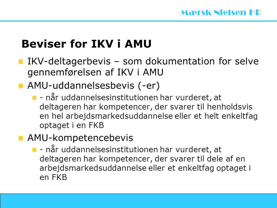 Beviser for IKV i AMU IKV-deltagerbevis – som dokumentation for selve gennemførelsen af IKV i AMU. AMU-uddannelsesbevis (-er)