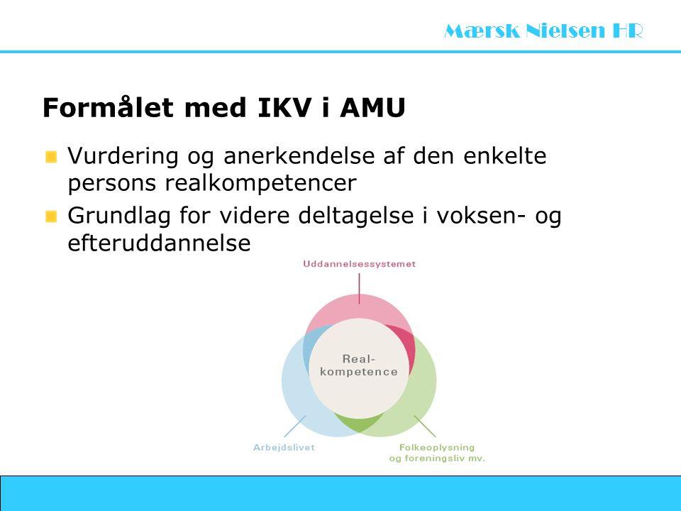 Formålet med IKV i AMU Vurdering og anerkendelse af den enkelte persons realkompetencer.
