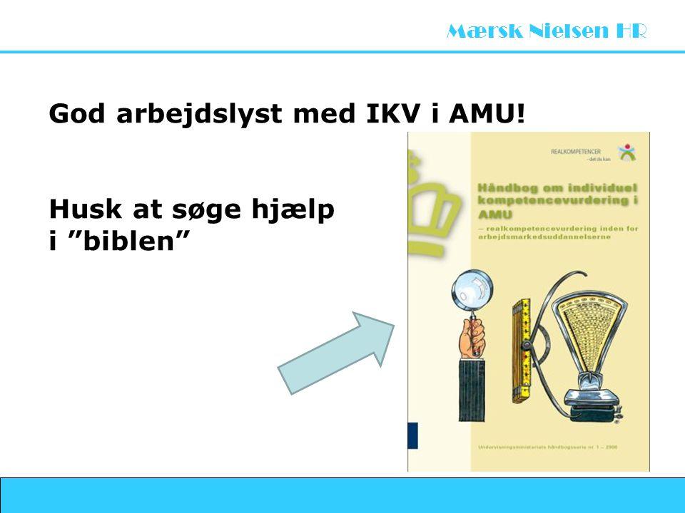 God arbejdslyst med IKV i AMU! Husk at søge hjælp i biblen