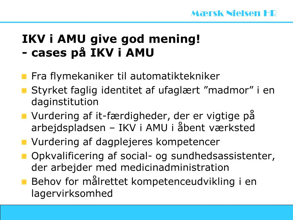 IKV i AMU give god mening! - cases på IKV i AMU