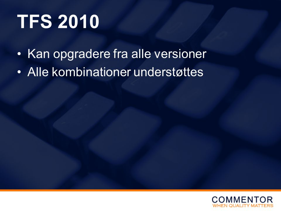 TFS 2010 Kan opgradere fra alle versioner