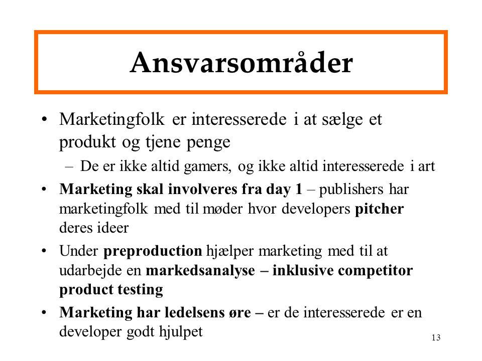 Ansvarsområder Marketingfolk er interesserede i at sælge et produkt og tjene penge. De er ikke altid gamers, og ikke altid interesserede i art.