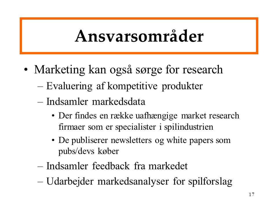 Ansvarsområder Marketing kan også sørge for research