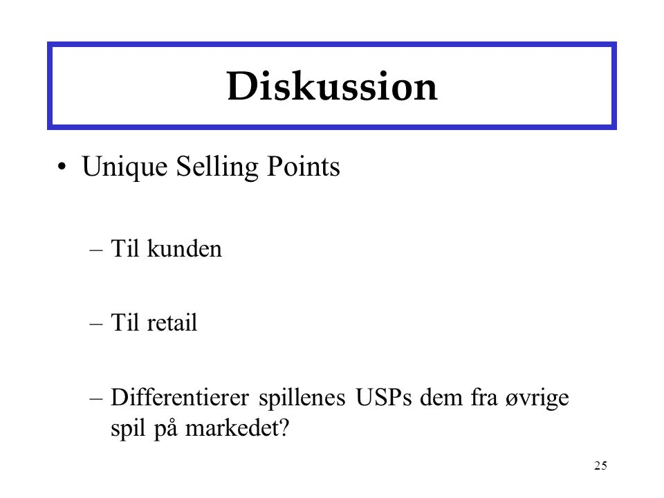 Diskussion Unique Selling Points Til kunden Til retail