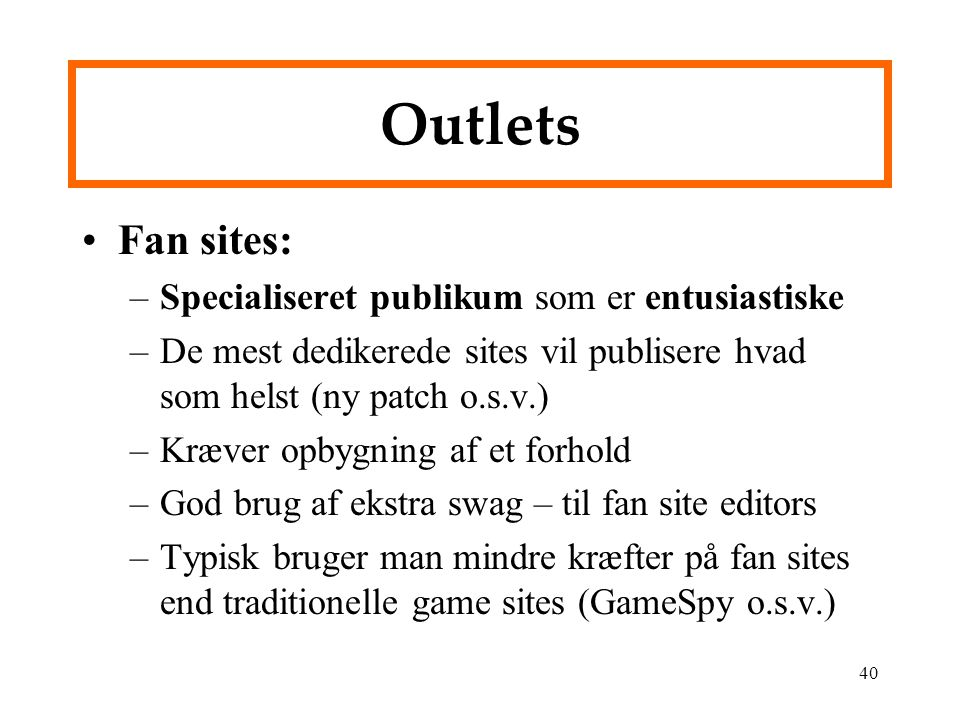 Outlets Fan sites: Specialiseret publikum som er entusiastiske