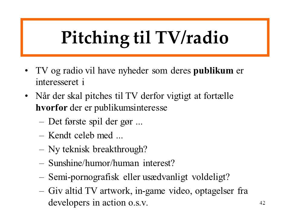 Pitching til TV/radio TV og radio vil have nyheder som deres publikum er interesseret i.