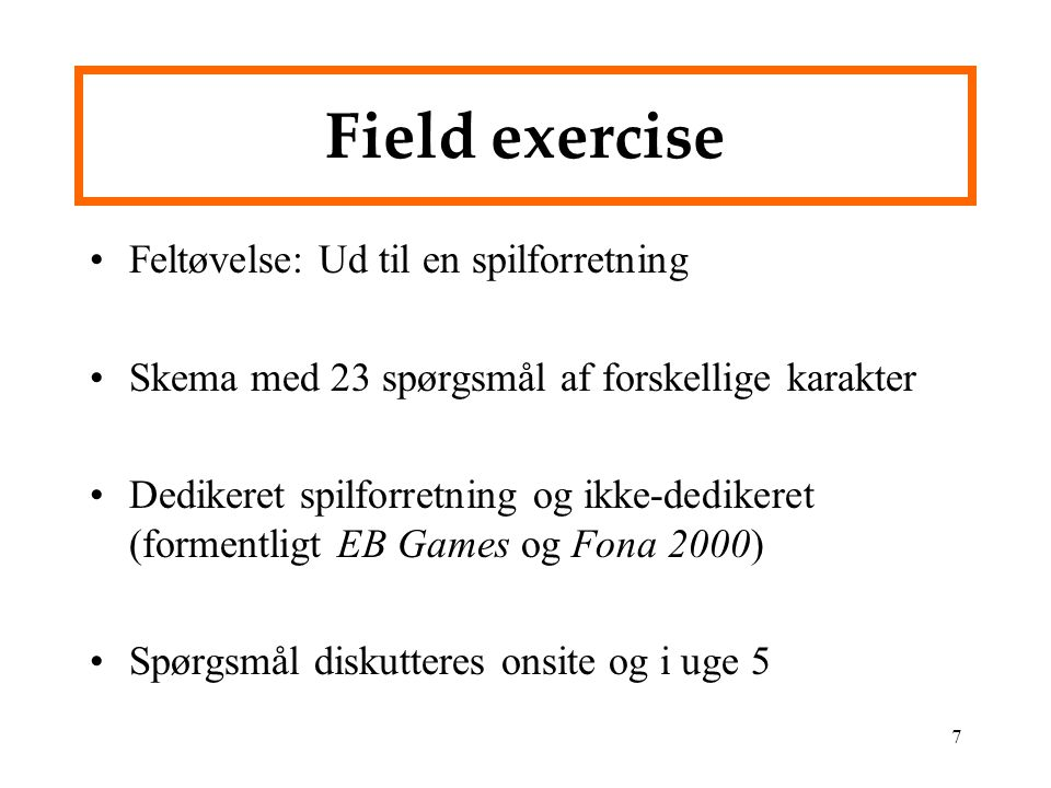 Field exercise Feltøvelse: Ud til en spilforretning