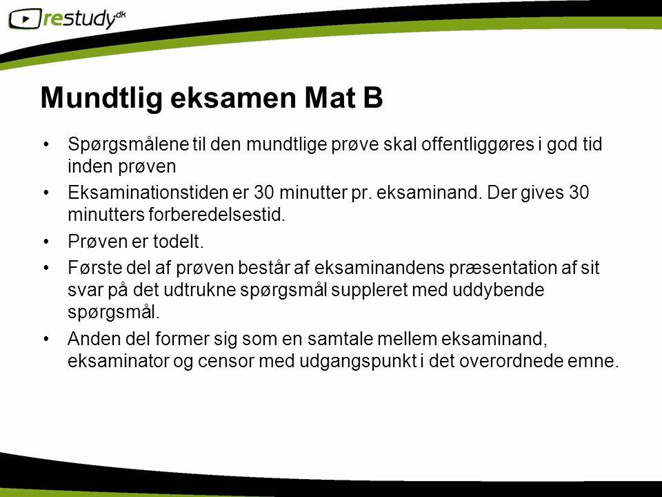 Mundtlig eksamen Mat B Spørgsmålene til den mundtlige prøve skal offentliggøres i god tid inden prøven.