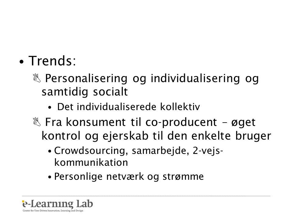 Trends: Personalisering og individualisering og samtidig socialt