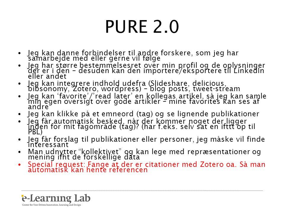 PURE 2.0 Jeg kan danne forbindelser til andre forskere, som jeg har samarbejde med eller gerne vil følge.