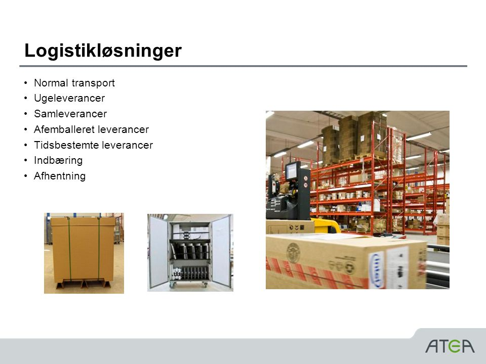 Logistikløsninger Normal transport Ugeleverancer Samleverancer