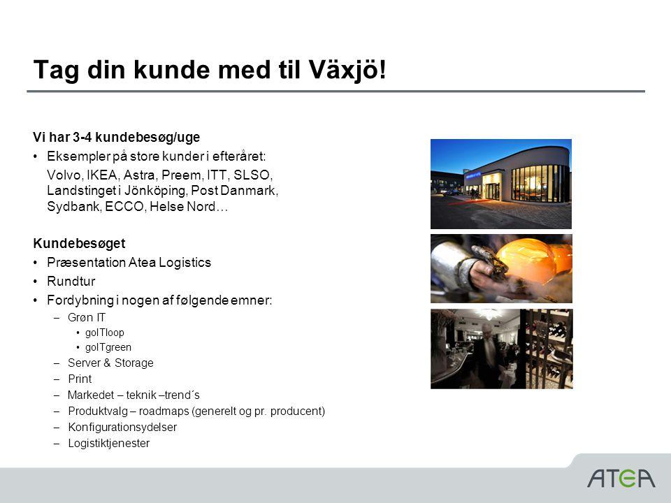 Tag din kunde med til Växjö!