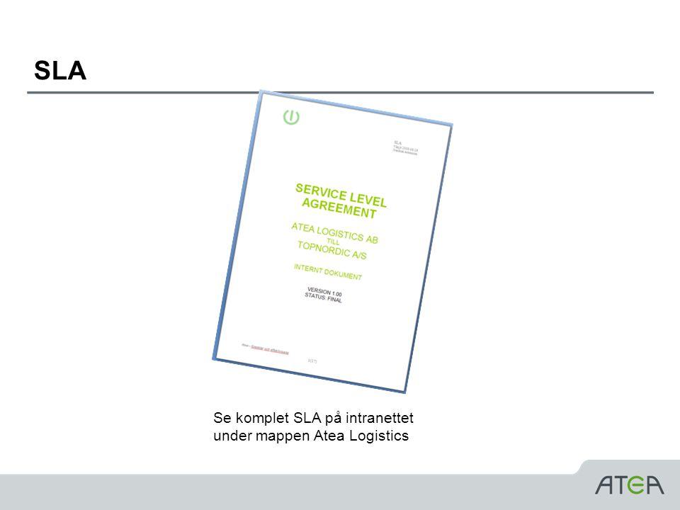 SLA Se komplet SLA på intranettet under mappen Atea Logistics