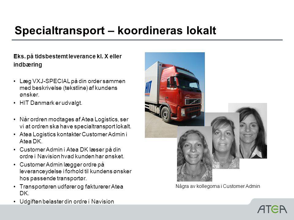 Specialtransport – koordineras lokalt