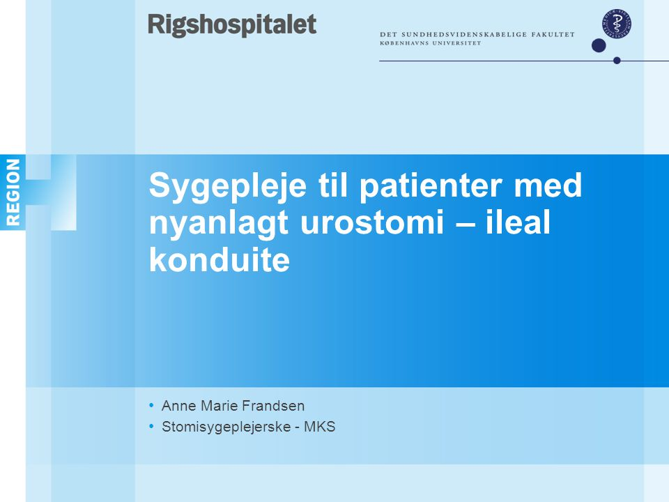 Sygepleje til patienter med nyanlagt urostomi – ileal konduite