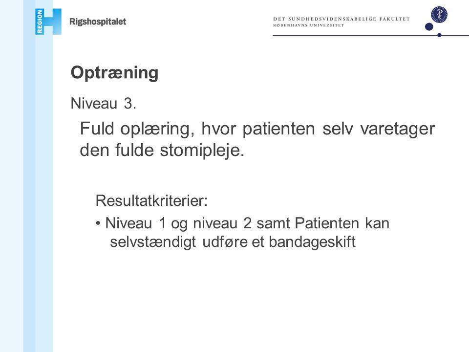 Fuld oplæring, hvor patienten selv varetager den fulde stomipleje.