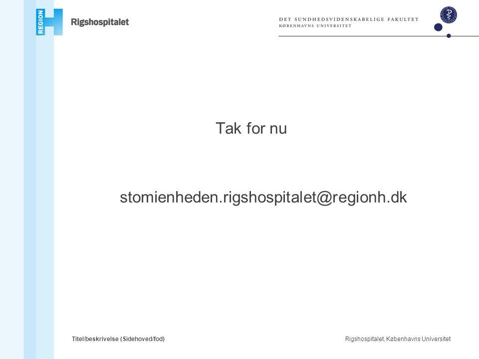 Tak for nu stomienheden.rigshospitalet@regionh.dk