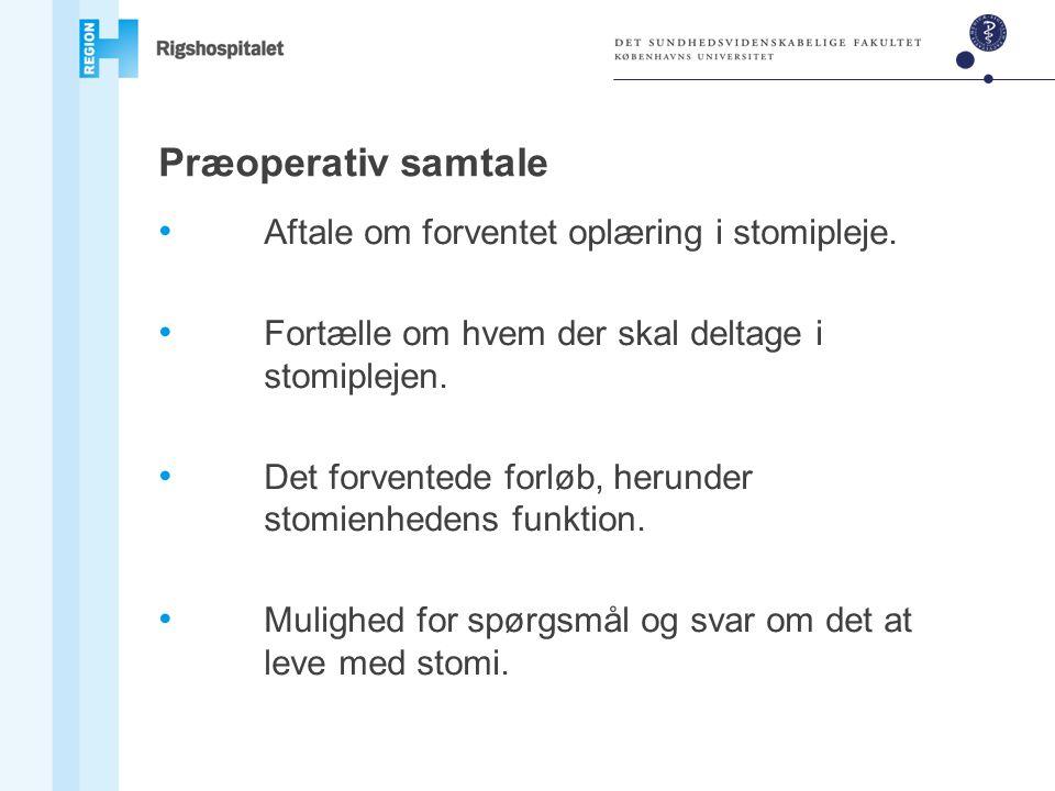Præoperativ samtale Aftale om forventet oplæring i stomipleje.