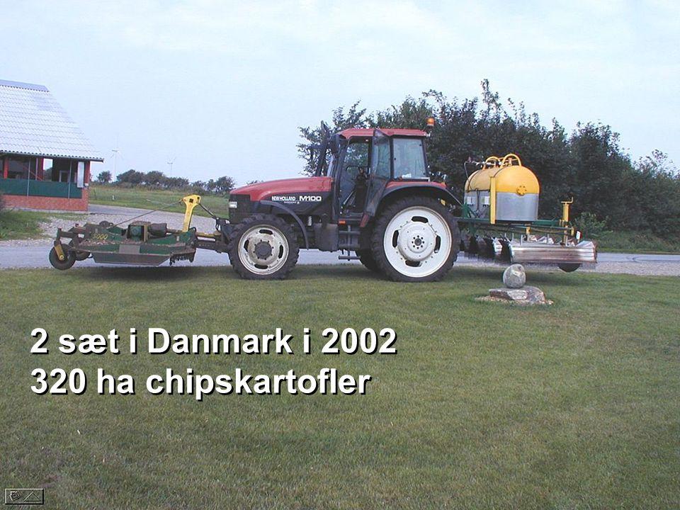 2 sæt i Danmark i 2002 320 ha chipskartofler