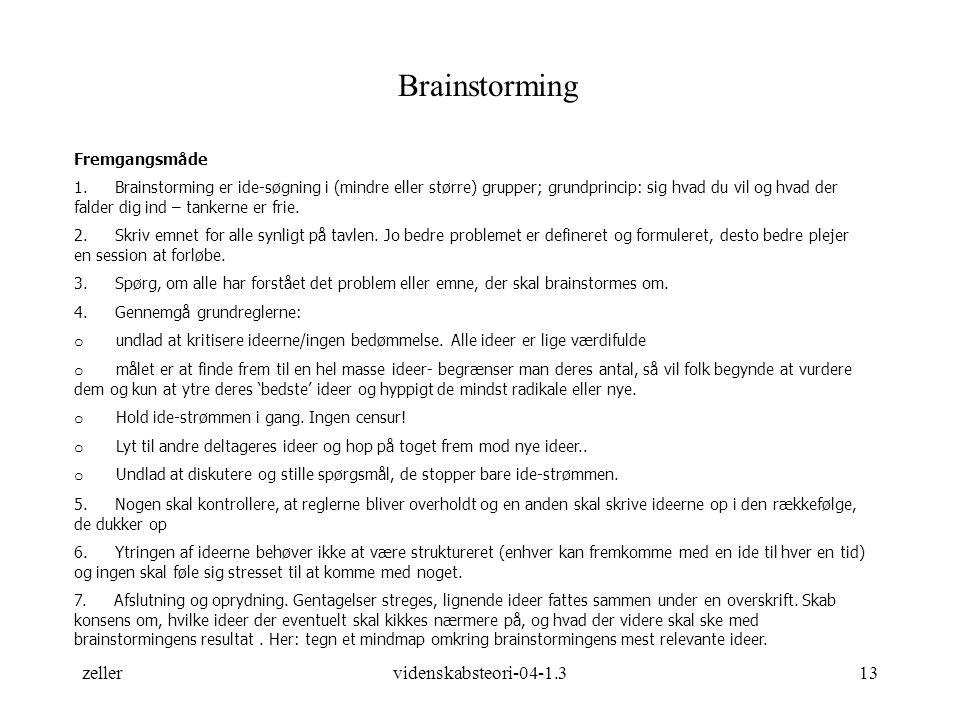 Brainstorming zeller videnskabsteori-04-1.3 Fremgangsmåde