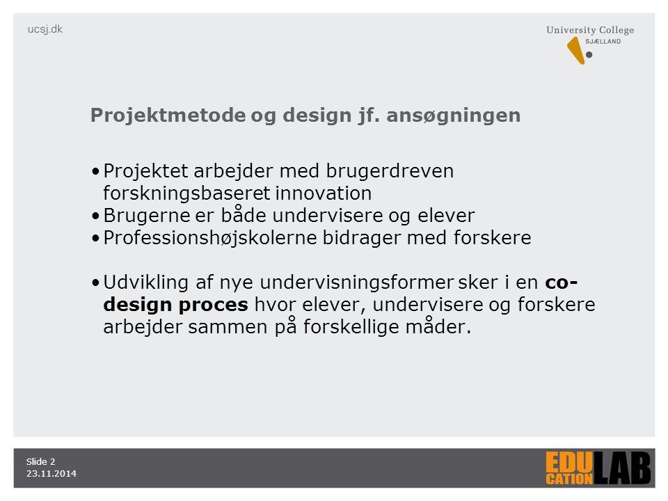 Projektmetode og design jf. ansøgningen