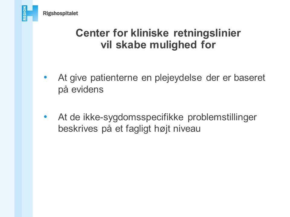 Center for kliniske retningslinier vil skabe mulighed for