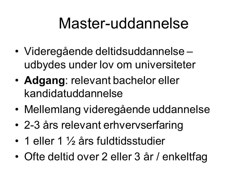 Master-uddannelse Videregående deltidsuddannelse – udbydes under lov om universiteter. Adgang: relevant bachelor eller kandidatuddannelse.