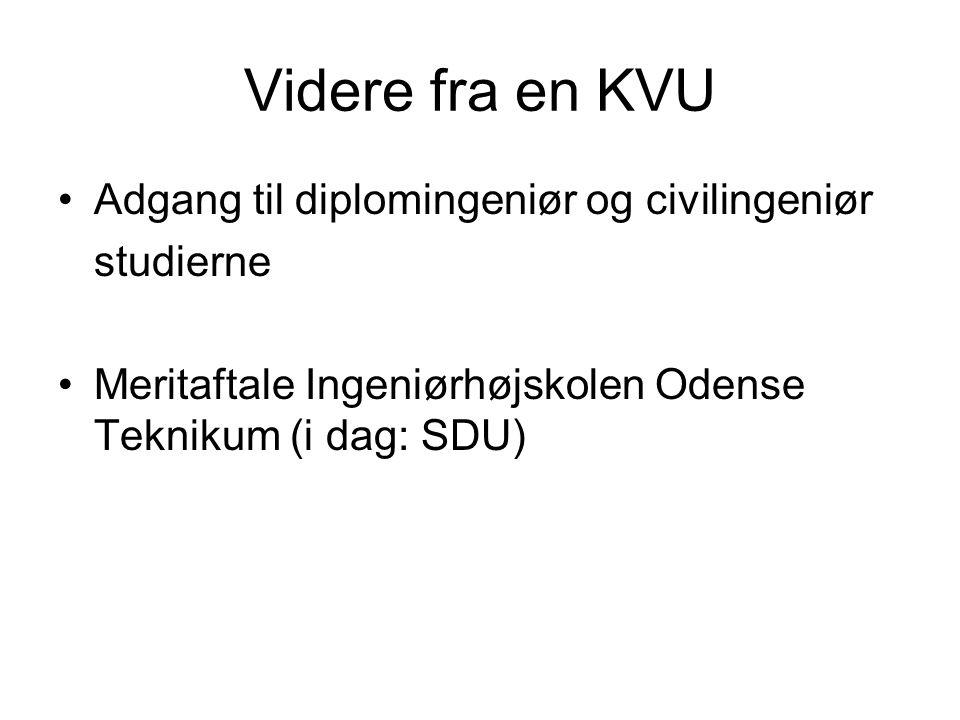 Videre fra en KVU Adgang til diplomingeniør og civilingeniør studierne