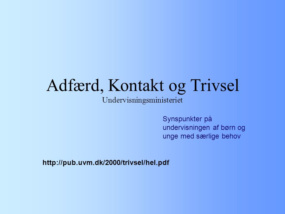 Adfærd, Kontakt og Trivsel Undervisningsministeriet